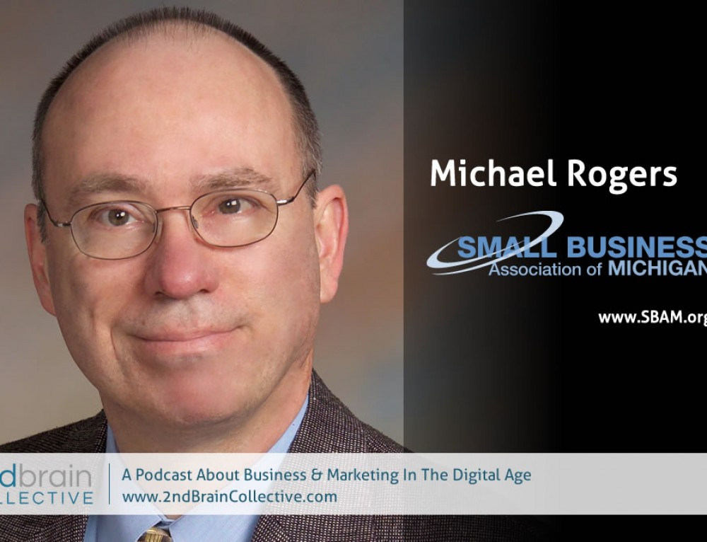 S4:E9 Michael Rogers, Small Business Association of Michigan